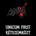 Karma, Unicum First és Kétszemközt